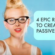 4 EPIC REASONS TO CREATE PASSIVE INCOME